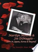 Marilyn Monroe Joe Dimaggio Love In Japan Korea Beyond