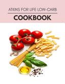 Atkins For Life Low carb Cookbook