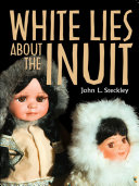 Pdf White Lies About the Inuit