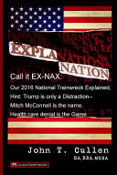Explanation Nation Or Ex Nax Trump And Our National Train Wreck Explained Trump Is A Distraction Mitch Mcconnell Is The Name Health Care Denia