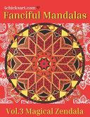 Fanciful Mandalas Vol 3 Magical Zendala