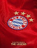 FC Bayern Munich - The Legend