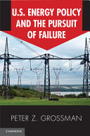 U S  Energy Policy and the Pursuit of Failure