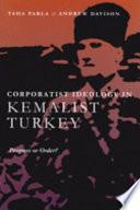 Corporatist Ideology In Kemalist Turkey