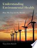 Understanding Environmental Health  How We Live in the World