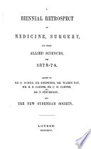 A Biennial Retrospect Of Medicine Surgery And Their Allied Sciences For 1873 74 Book PDF
