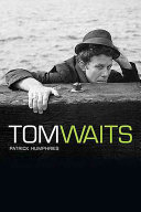 The Many Lives of Tom Waits