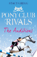 The Auditions  Pony Club Rivals  Book 1