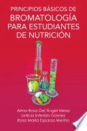 PRINCIPIOS B?SICOS DE BROMATOLOG?A PARA ESTUDIANTES DE NUTRICI?N