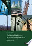 The Law and Business of International Project Finance Book