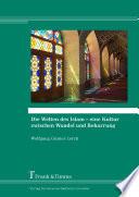 Die Welten des Islam – Eine Kultur zwischen Wandel und Beharrung