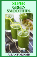 Super Green Smoothies