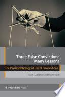 Three False Convictions, Many Lessons