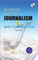 Beginner s Guide to Journalism   Mass Communication