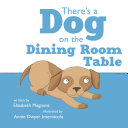 There's a Dog on the Dining Room Table Pdf/ePub eBook