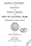 Catalogue Of The Public Library Of The City Of Taunton Mass Supplement
