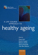 A Life Course Approach to Healthy Ageing