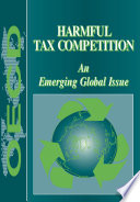 Harmful Tax Competition An Emerging Global Issue