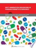 Next Generation Sequencing in Pharmacogenetics Genomics