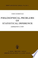 Philosophical Problems Of Statistical Inference Book PDF