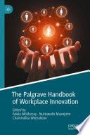 The Palgrave Handbook of Workplace Innovation