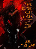 The Bone-God's Lair and Other Tales of the Famous and the Infamous Pdf/ePub eBook
