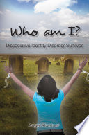 Who Am I Dissociative Identity Disorder Survivor