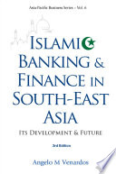 Islamic Banking And Finance In South East Asia