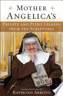 Mother Angelica s Private and Pithy Lessons from the Scriptures Book PDF