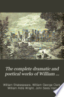 The Complete Dramatic and Poetical Works of William Shakespeare
