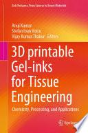 3D printable Gel inks for Tissue Engineering