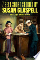 7 Best Short Stories by Susan Glaspell