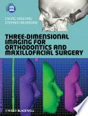 Three Dimensional Imaging for Orthodontics and Maxillofacial Surgery Book