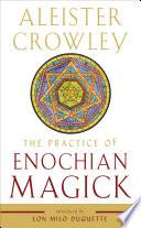 The Practice of Enochian Magick
