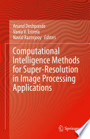 Computational Intelligence Methods for Super Resolution in Image Processing Applications