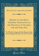Report of the Fruit Growers' Association of the Province of Ontario, for the Year 1872
