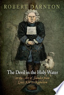 The Devil in the Holy Water  or the Art of Slander from Louis XIV to Napoleon