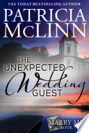 The Unexpected Wedding Guest  Marry Me Series  Book 2