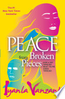 """""""Peace from Broken Pieces: How to Get Through What You're Going Through"""" by Iyanla Vanzant"""