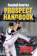 Baseball America 2020 Prospect Handbook Digital Edition Book PDF