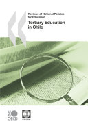 Reviews of National Policies for Education  Tertiary Education in Chile 2009