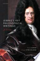 Leibniz s Key Philosophical Writings