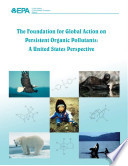 The Foundation for global action on persistent organic pollutants a United States perspective