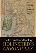 The Oxford Handbook of Holinshed s Chronicles