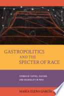 Gastropolitics  and the Specter of Race