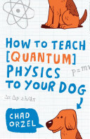How to Teach Physics to Your Dog