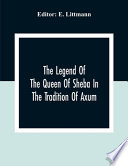 The Legend Of The Queen Of Sheba In The Tradition Of Axum