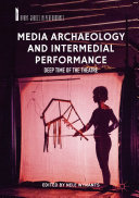 Media Archaeology and Intermedial Performance