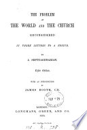 The problem of the world and the Church reconsidered in three letters, by a septuagenarian [J. Booth].