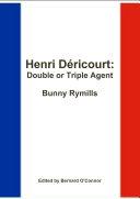 Henri Déricourt: Double or Triple Agent
